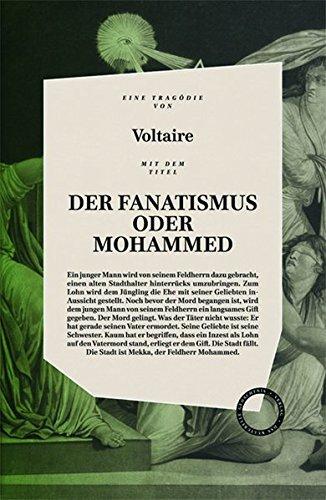 Buchseite und Rezensionen zu 'DER FANATISMUS ODER MOHAMMED: inklusive der Essays PREDIGT DER FÜNFZIG und VON DEM KORANE UND DEM MAHOMED' von Voltaire