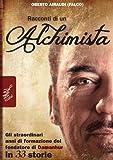 Racconti di un Alchimista: Gli straordinari anni di formazione del fondatore di Damanhur in 33 storie