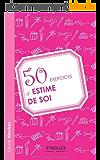 50 exercices d'estime de soi
