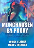 [(Munchausen by Proxy : Identification, Intervention and Case Management)] [By (author) Louisa Lasher ] published on (September, 2004)