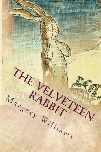 The Velveteen Rabbit: Illustrated