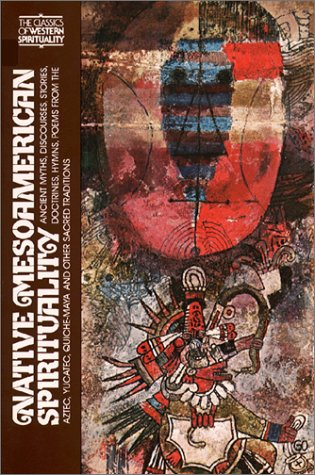 Native Meso-American Spirituality (CWS): Ancient Myths, Discourses, Stories, Doctrines, Hymns, Poems from the Aztec, Yucatec, Quiche-Maya and Other ... of Western Spirituality (Paperback)) por Miguel Léon-Portilla