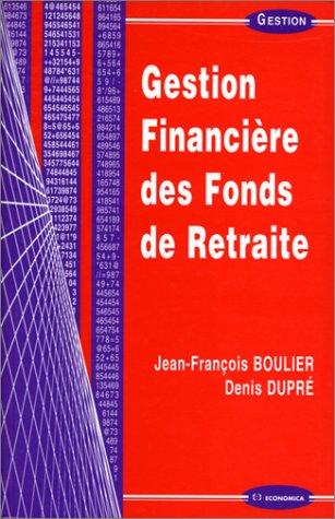 Gestion financière des fonds de retraite par Jean-François Boulier