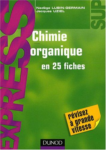 Chimie organique en 25 fiches
