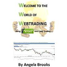 Welcome to the World of Webtrading on eToro (English Edition)