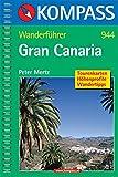 Gran Canaria: Wanderführer mit Tourenkarten, Höhenprofilen und Wandertipps - Peter Mertz