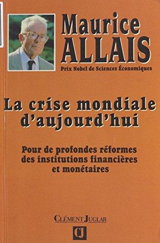 La crise mondiale d'aujourd'hui : pour de profondes rformes des institutions financires et montaires