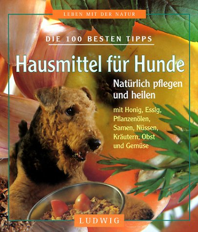 Hausmittel für Hunde (Hund Hausmittel)