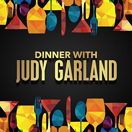 Dinner with Judy Garland