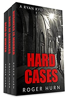 Hard Cases (A Ryan Kyd Omnibus) by [Hurn, Roger]