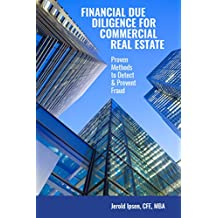 Financial Due Diligence for Commercial Real Estate: Proven Methods to Detect and Prevent Fraud (English Edition)