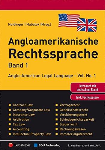 angloamerikanische-rechtssprache-band-1-praxis-handbuch-fur-rechtsanwalte-wirtschaftsjuristen-und-wi
