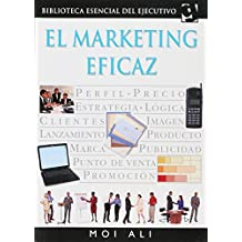 El Marketing Eficaz (biblioteca esencial del ejecutivo/Essential Executive Library)
