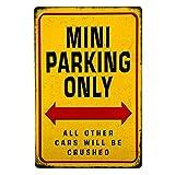 t-ray Mini Parking Only Sarcasm Humor Gag Metall blechschild Display Der Garage Decor 2030cm