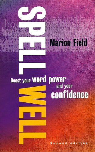 Spell Well: 2nd edition: Boost Your Word Power and Your Confidence