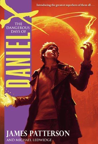 The Dangerous Days of Daniel X by James Patterson (2008-12-01)