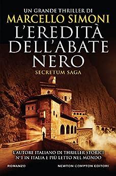 L'eredità dell'abate nero (Secretum Saga Vol. 1) (Italian Edition) by [Simoni, Marcello]