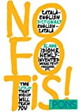 Bilingual Dictionaries of Slang: No Fotis! - Catalan-English/English-Catalan