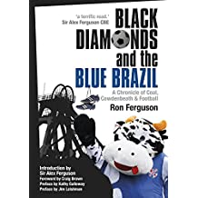 Black Diamonds and the Blue Brazil NEW EDITION