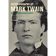 Autobiography of Mark Twain, Volume 2: The Complete and Authoritative Edition (Autobiography of Mark Twain series)