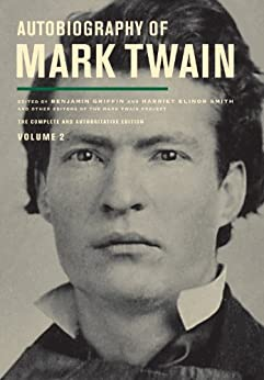Autobiography of Mark Twain, Volume 2: The Complete and Authoritative Edition (Autobiography of Mark Twain series) by [Twain, Mark]