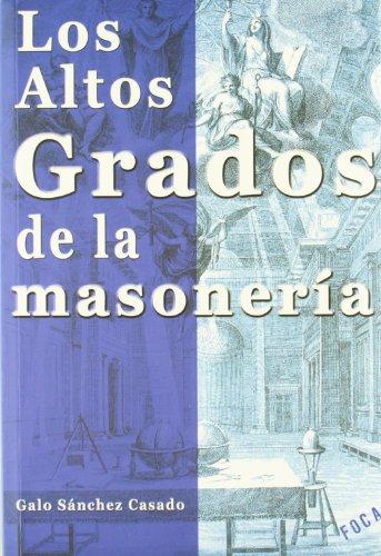 Los altos grados de la masonería (Investigación) por Galo Sánchez Casado