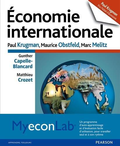 Economie internationale : Avec My EconLab, un programme d'auto-apprentissage et d'valuation facile d'utilisation, pour travailler seul et  son rythme