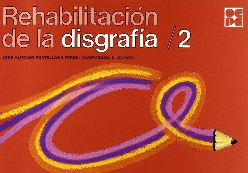 Rehabilitacion de la disgrafia. 2 (Cuadernos De Recuperacion) por Jose Antonio Portellano
