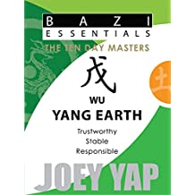 Bazi Essentials - Wu (Yang Earth): Who You Are at the Most Fundamental Level (English Edition)