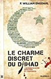 Charme Discret du Djihad (le) : l Instrumentalisation Géopolitique de l Islam Radical