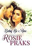 Baby Be Mine (A Pregnancy Romance Novel) (Spinsters & Casanovas Book 1)