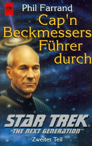 Cap'n Beckmessers Führer durch Star Trek, Die nächste Generation