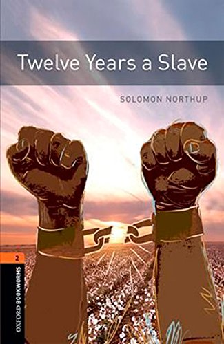 Oxford Bookworms Library: Oxford Bookworms 2. Twelve Years a Slave MP3 Pack por Solomon Northup