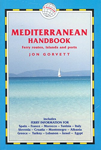 Mediterranean Handbook: Ferry Routes, Islands and Ports (Practical Travel Guide to the Mediterranean Sea, Its Islands)