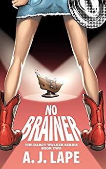 No Brainer (Darcy Walker Mystery Book 2) by [Lape, A. J.]