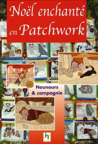 Noël enchanté en patchwork : Nounours & compagnie