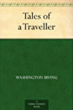 Tales of a Traveller (English Edition)
