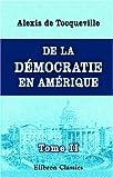 De la démocratie en Amérique - Tome 2 - Adamant Media Corporation - 16/04/2001