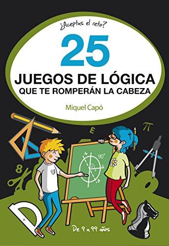 25 juegos de lógica que te romperán la cabeza por Miquel Capó
