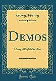Demos: A Story of English Socialism (Classic Reprint)