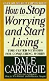 Image de How to Stop Worrying and Start Living (English Edition)