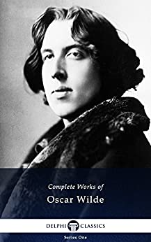 Delphi Complete Works of Oscar Wilde (Illustrated) (English Edition) par [WILDE, OSCAR]