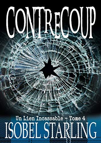 Contrecoup (Un Lien Incassable t. 4) (French Edition)