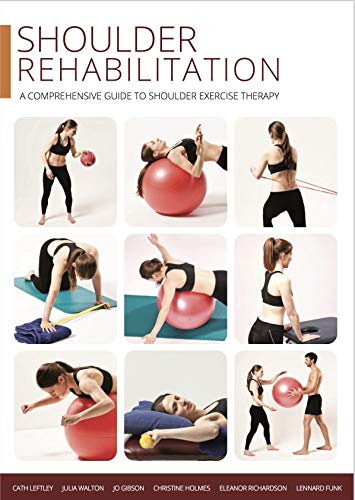 Shoulder Rehabilitation: A Comprehensive Guide to Shoulder Exercise Therapy (English Edition) por Lennard Funk
