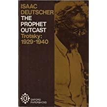The Prophet Outcast--Trotsky, 1929-1940: Leon Trotsky, 1929-40 (A Galaxy Book ; Gb 607)