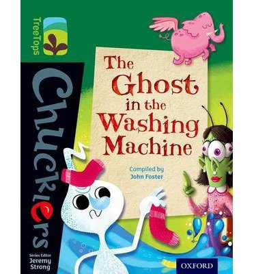 [(Oxford Reading Tree TreeTops Chucklers: Level 12: The Ghost in the Washing Machine)] [ By (author) John Foster, Series edited by Jeremy Strong ] [January, 2014]