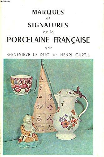 MARQUES ET SIGNATURES DE LA PORCELAINE FRANCAISE