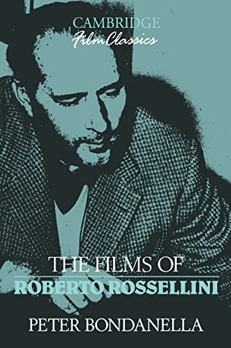 The Films of Roberto Rossellini (Cambridge Film Classics)