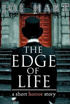 The Edge of Life: A Short Horror Story (English Edition) di [Hart, Joe]
