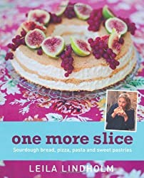 One More Slice: Sourdough Bread, Pizza, Pasta and Sweet Pastries by Leila Lindholm (2013-07-23)
